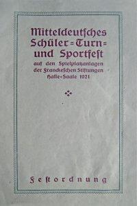 Programm zum 1. Mitteldeutschen Schüler-Turn- u. Sportfest in den Franckeschen Stiftungen 1921. Archiv Walter Müller